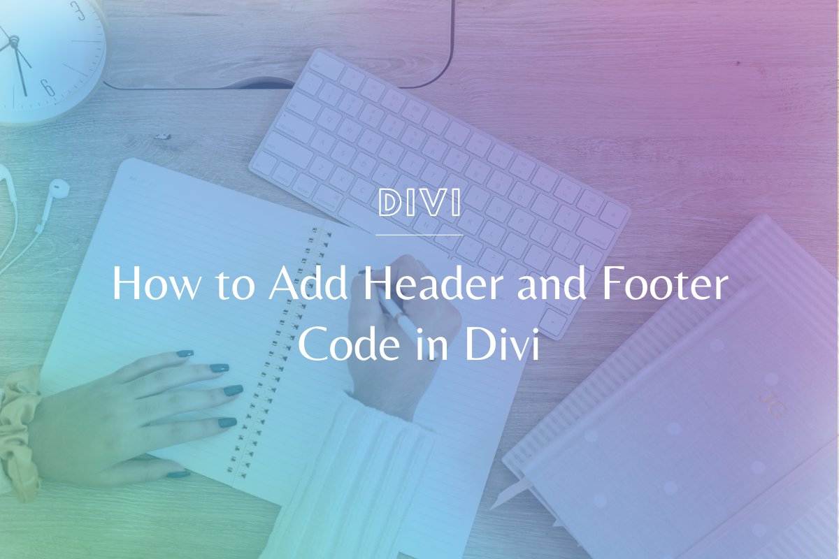 How to Add Header and Footer Code in Divi