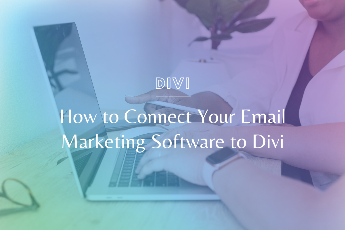 How to Connect an Email Marketing Software to Divi