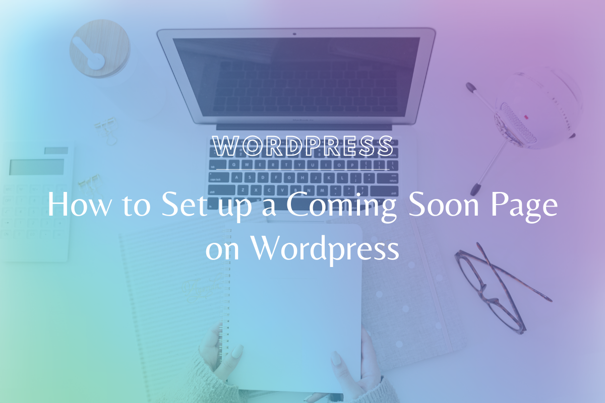 How to Set Up a Coming Soon Page on WordPress