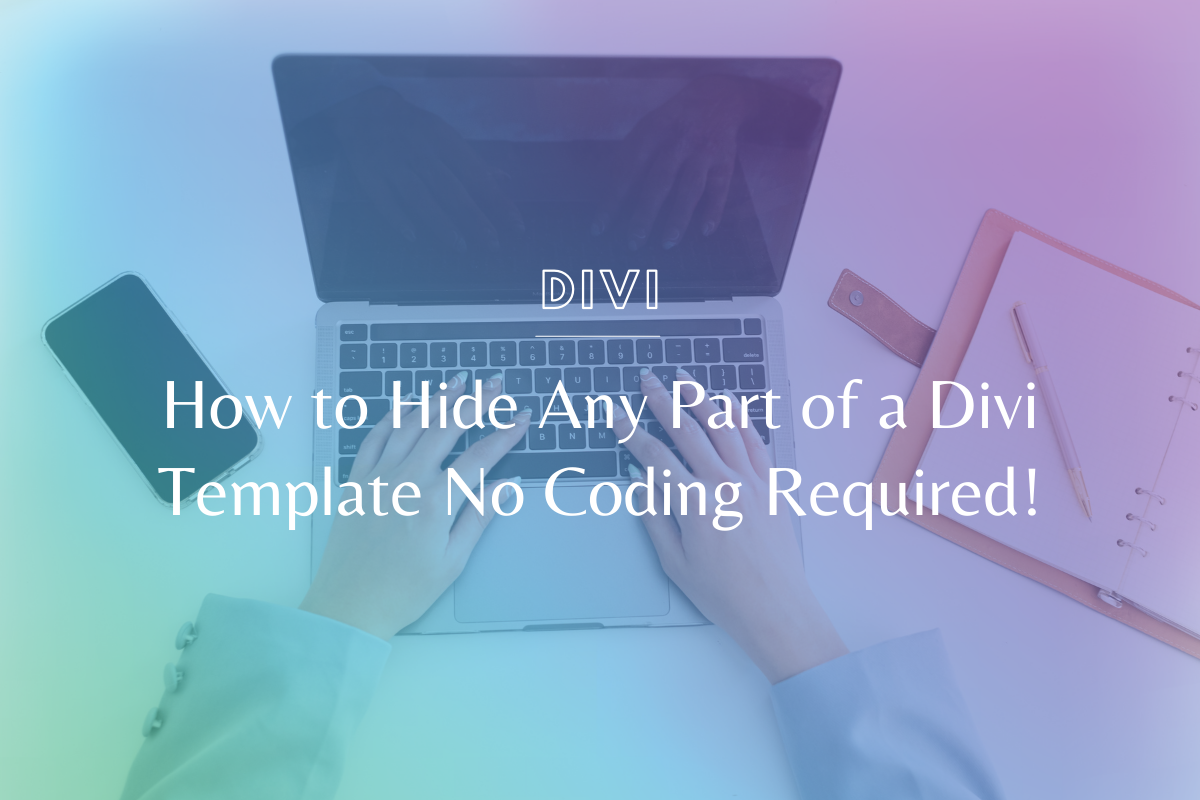 How to Hide Any Part of a Divi Template No Coding Required!